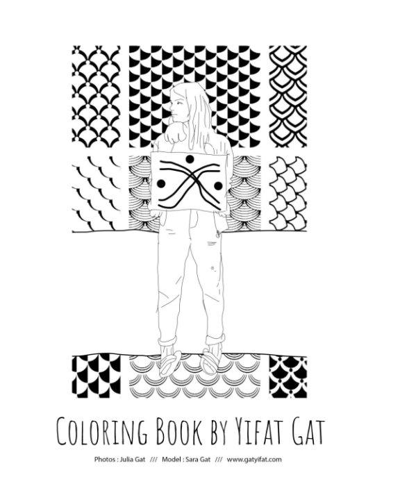 Coloring book by Yifat Gat nach Yifat Gat, Julia Gat, Sara Gat anzeigen