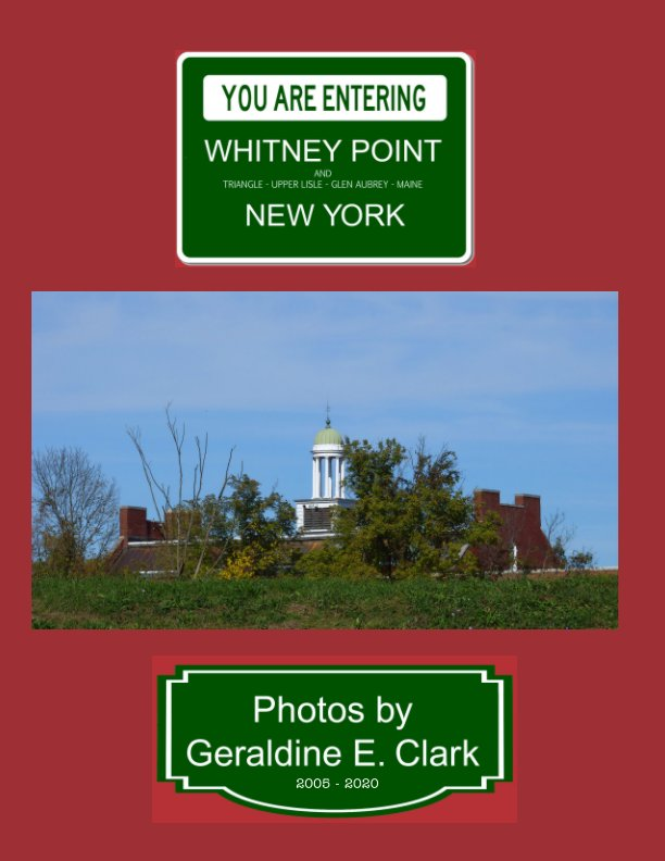 View You Are Entering Whitney Point New York by Geraldine E. Clark
