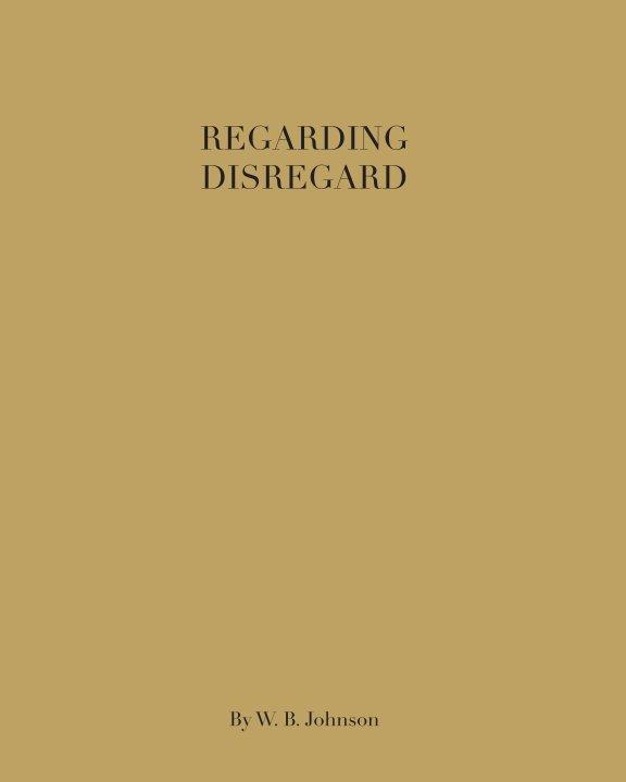 View Regarding Disgard by W. B. Johnson