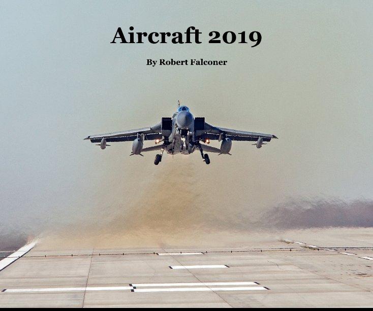 View Aircraft 2019 By Robert Falconer by Robert Falconer
