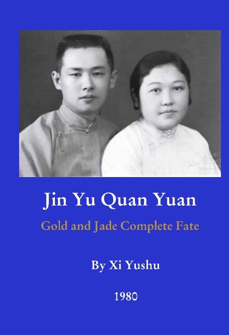 View Jin Yu Quan Yuan by Xi Yushu