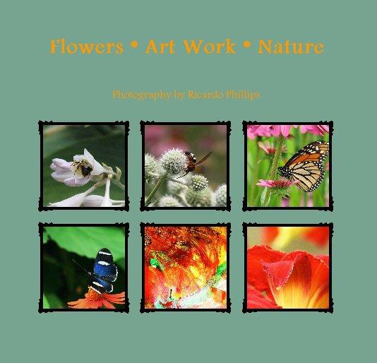 Ver Flowers * Art Work * Nature por By Ricardo Phillips