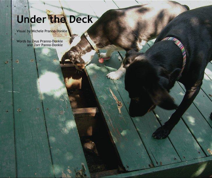 Ver Under the Deck por Words by Zeus Pranno-Donkle