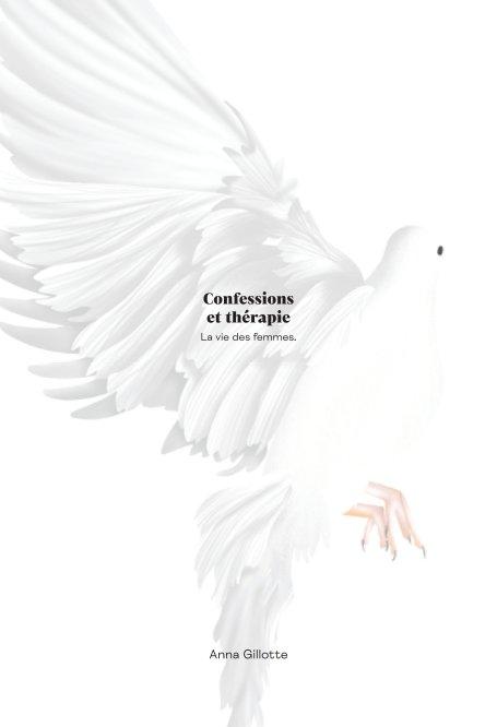 Confessions et thérapie nach Anna Gillotte anzeigen