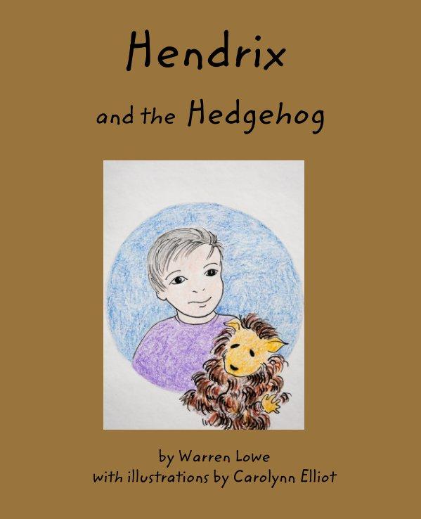Hendrix and the Hedgehog nach Warren Lowe anzeigen