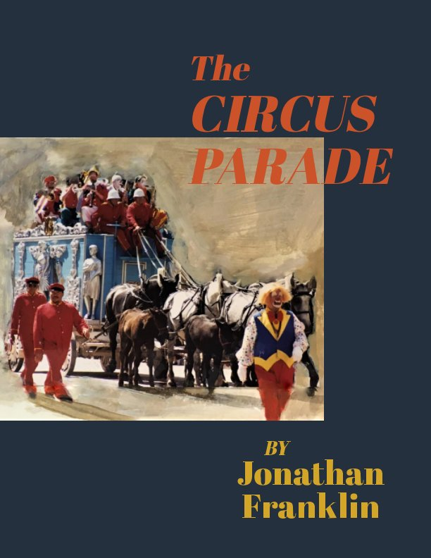 View The Circus Parade by Jonathan Franklin