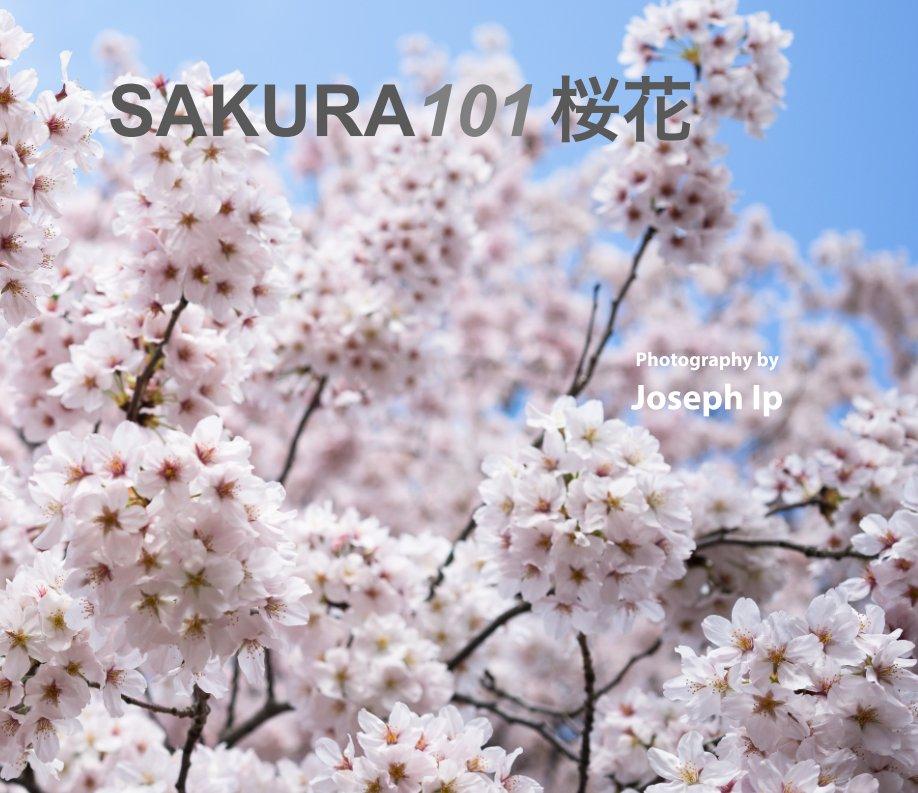 View Sakura 101 by Joseph Ip
