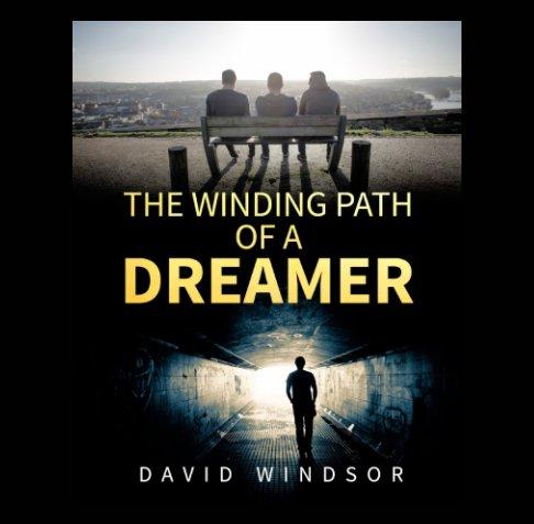 The Winding Path of a Dreamer nach David Windsor anzeigen