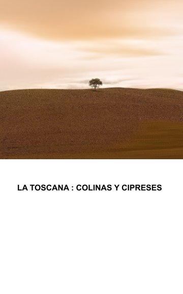 La Toscana : Colinas y cipreses nach Enrique A. Serrano  Ruiz de A. anzeigen