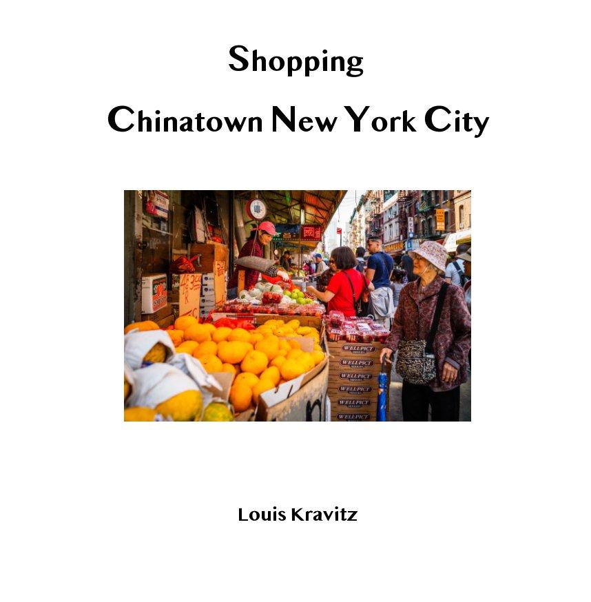 Ver Shopping Chinatown New York City por Louis Kravitz