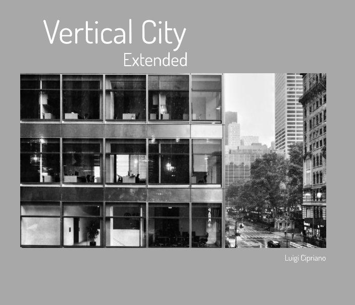 Visualizza Vertical City - Extended di Luigi Cipriano