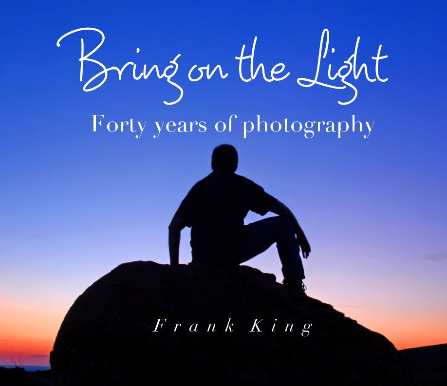View Bring On The Light by Frank King