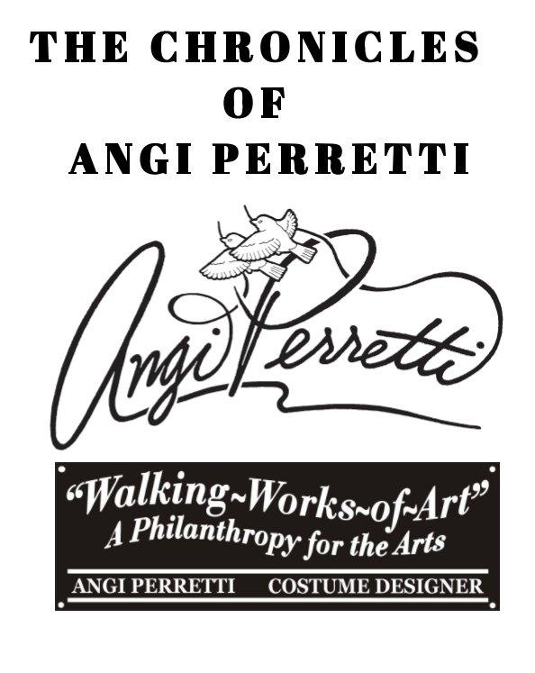 View The Chronicles of Angi Perretti by Angi Perretti