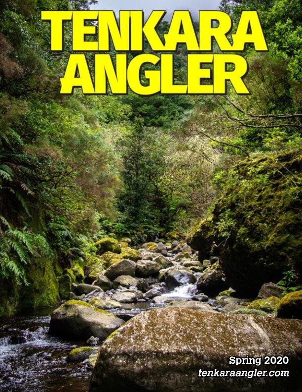 View Tenkara Angler (Premium) - Spring 2020 by Michael Agneta