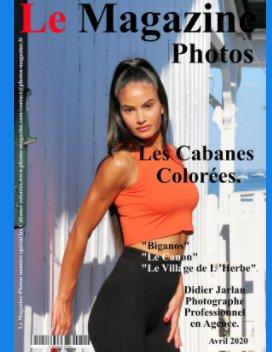 Les Cabanes Colorées Le Magazine-Photos dAvril 2020 book cover