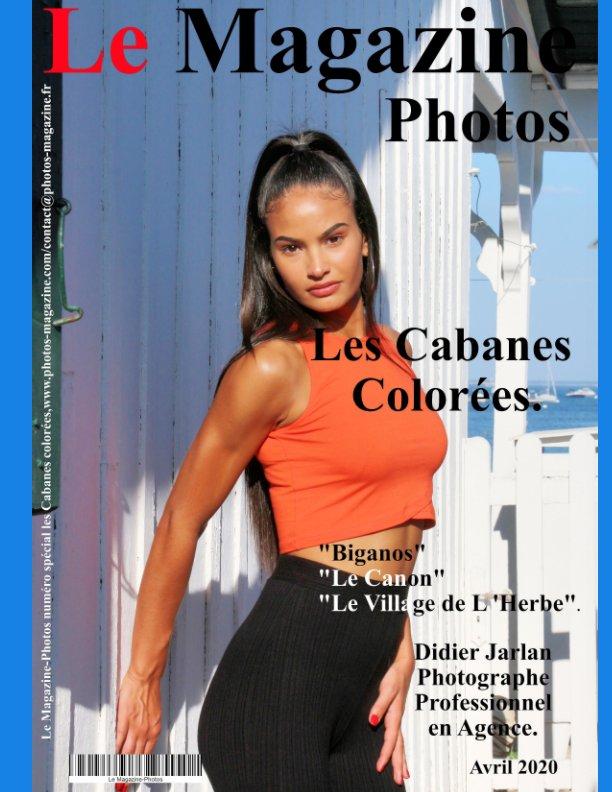 Ver Les Cabanes Colorées Le Magazine-Photos dAvril 2020 por le Magazine-Photos, D Bourgery