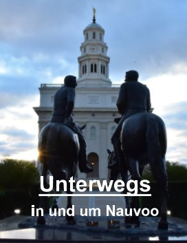 Unterwegs in und um Nauvoo