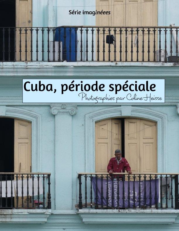 Ver Cuba en période spéciale por Coline Heisse