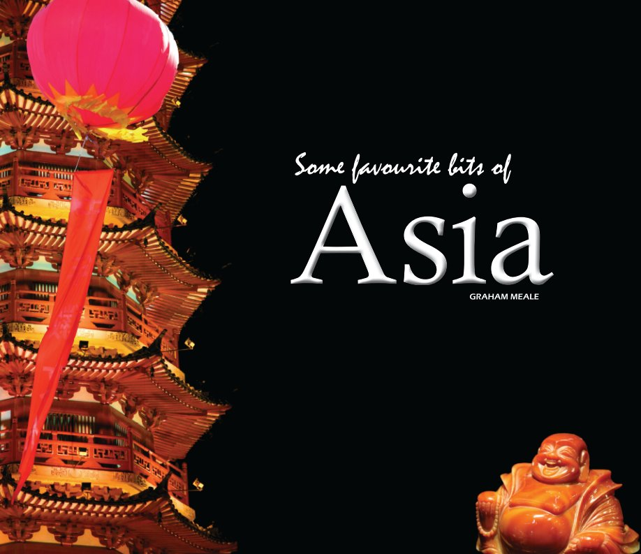 View Some favourite bits of Asia by Graham Meale