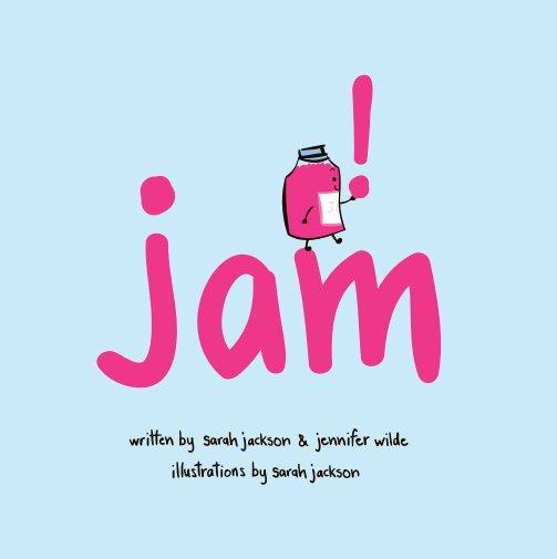 View A Jam Story (hardcover) by Sarah Jackson