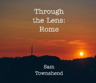 Through the Lens: Rome book cover