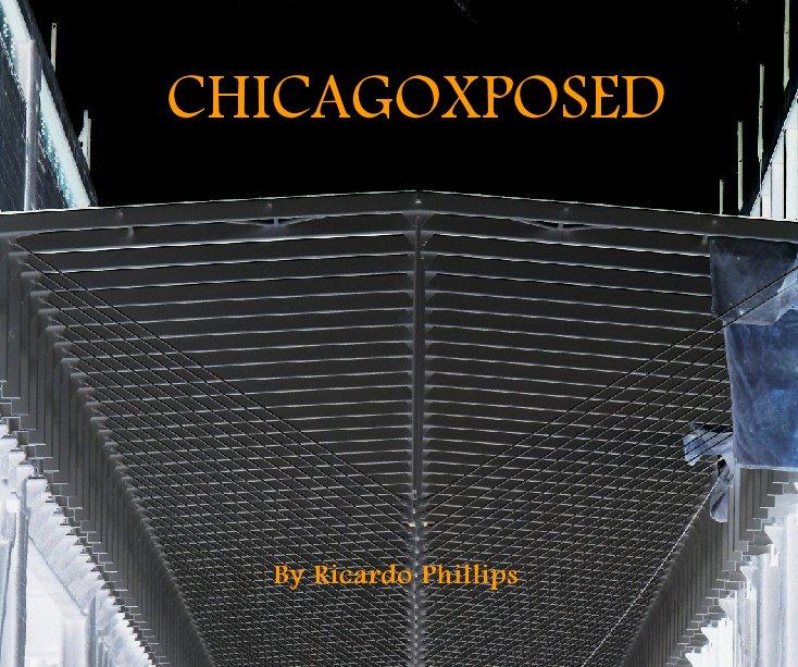 Ver CHICAGOXPOSED por Ricardo Phillips