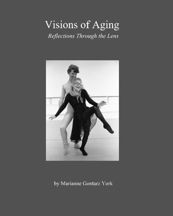 View Visions of Aging by Marianne Gontarz York