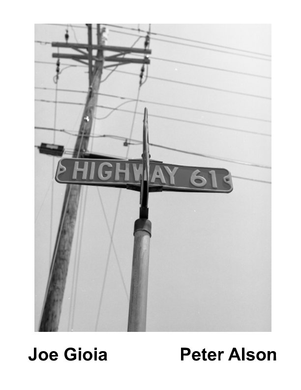 View Highway 61 by Joe Gioia, Peter Alson