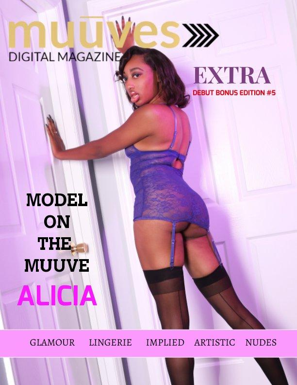 View Muuves Digital Magazine Extra Bonus Edition #5 - Alicia by Muuves Digital Magazine