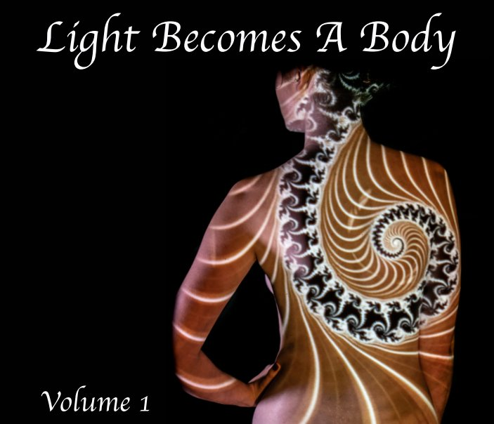 View Light Becomes A Body by Kenneth Stoneburg II