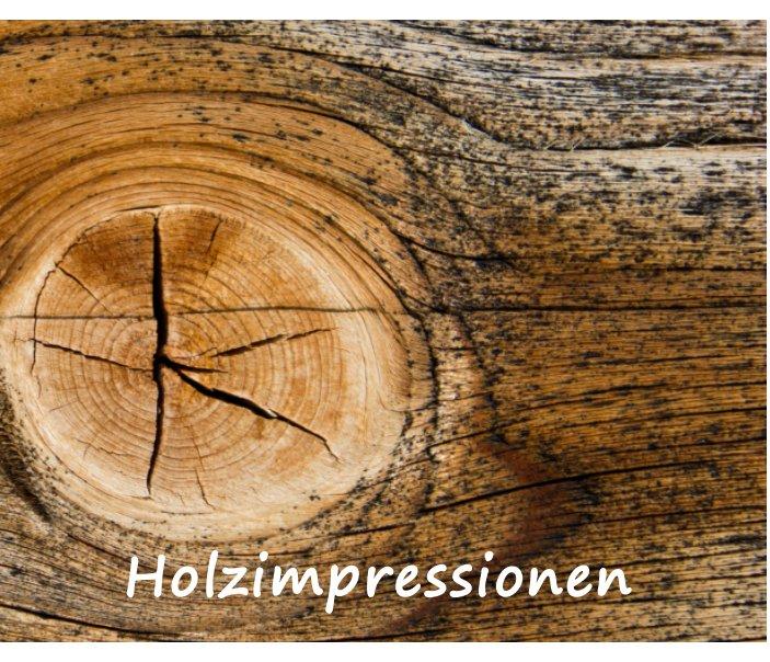 Holzimpressionen nach Uwe Kolter anzeigen