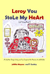 Leroy You StoLe My HeArt (oF CouRse!) book cover