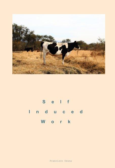 Ver Self-induced work por francisco osuna