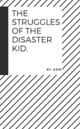 the struggles of the disaster kid book cover
