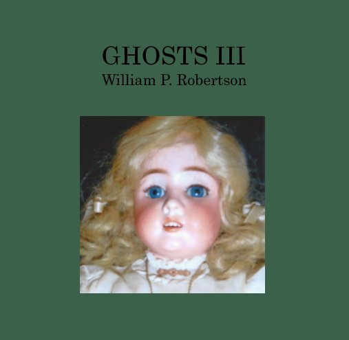 View Ghosts III by William P. Robertson
