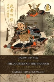 The journey of the warrior 武者の旅 MUSHA NO TABI book cover