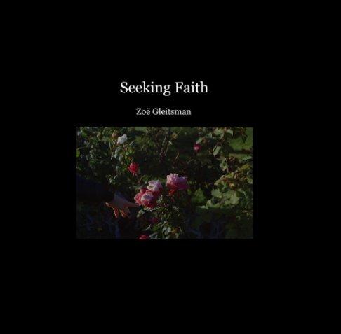 View Seeking Faith by Zoë Gleitsman