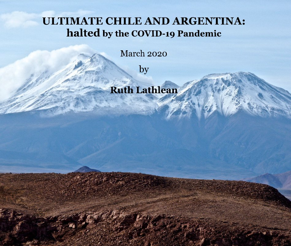 Ver Ultimate Chile and Argentina por Ruth Lathlean