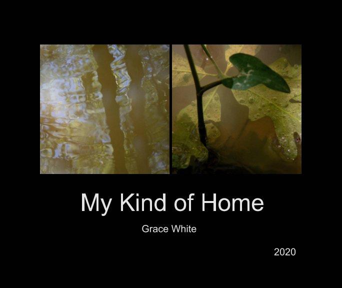 Ver My Kind of Home por Grace White
