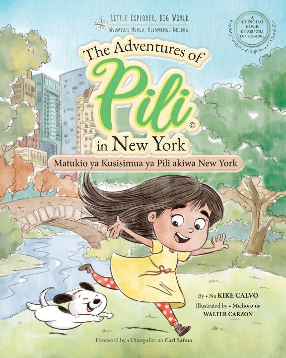 View Matukio ya Kusisimua ya Pili akiwa New York. Bilingual Books for Children. English - Swahili • Kiingereza by Kike Calvo