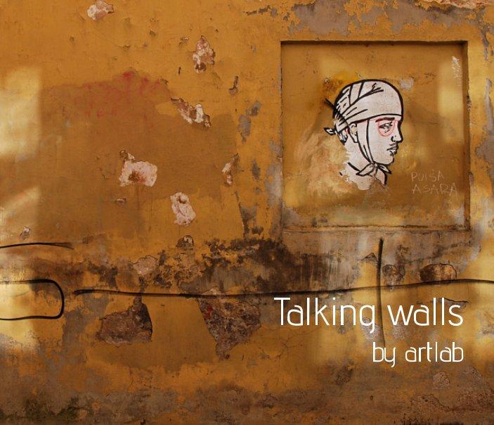 Ver Talking walls por artlab