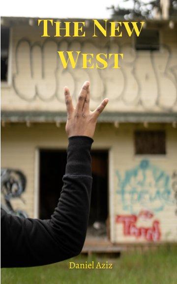 View The New West by Daniel Aziz