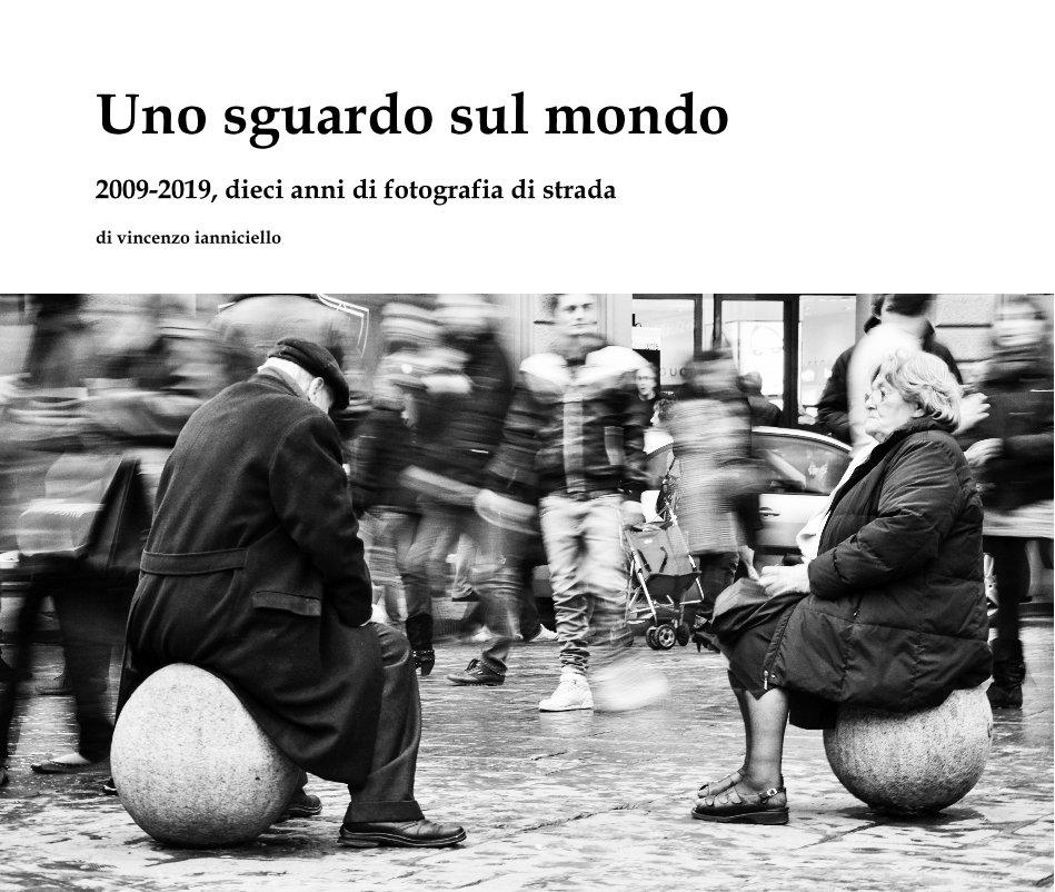 View Uno sguardo sul mondo by di vincenzo ianniciello