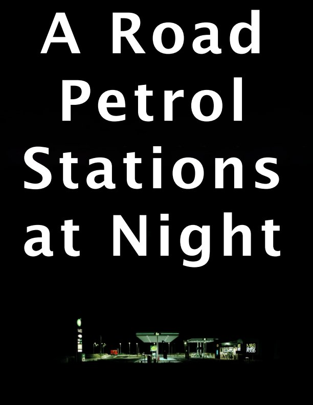 View A Road Petrol Stations at Night by Andrew Paul Hayward