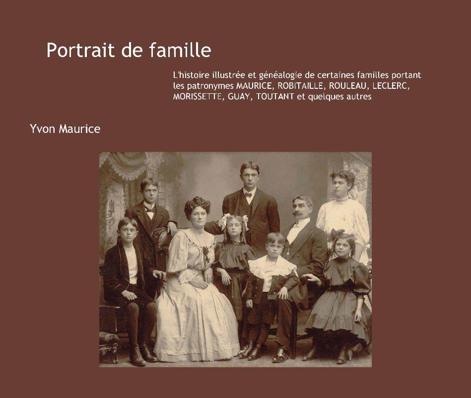 Ver Portrait de famille (4e édition) por Yvon Maurice