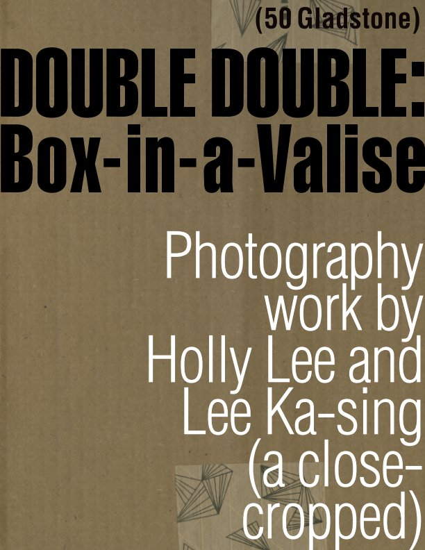 View DOUBLE DOUBLE: Box-in-a-Valise (a close-cropped) by Holly Lee and Lee Ka-sing
