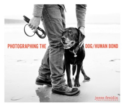 Photographing the Dog/Human Bond book cover