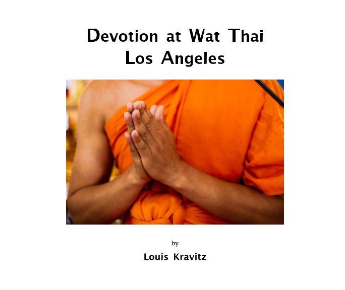 View Devotion at Wat Thai Los Angeles by Louis Kravitz