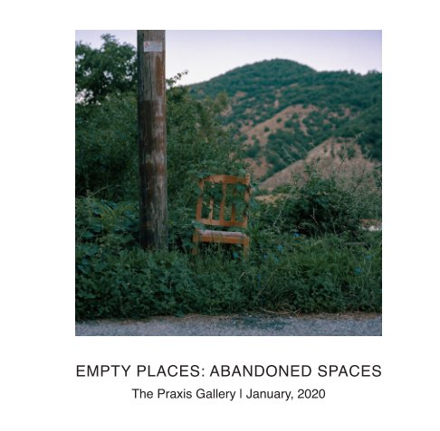 View Empty Places: Abandoned Spaces by The Praxis Gallery