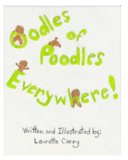 Oodles Of Poodles Everywhere! book cover